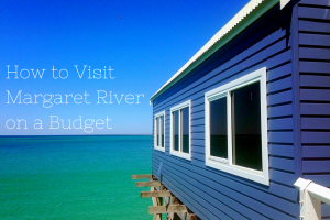 How to Visit Margaret River on a Budget (and not feel like you're missing out!)