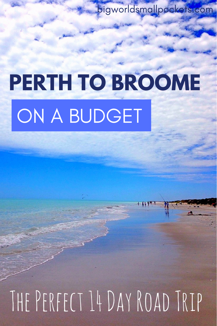 perth to broome on a budget the perfect 14 day road trip big