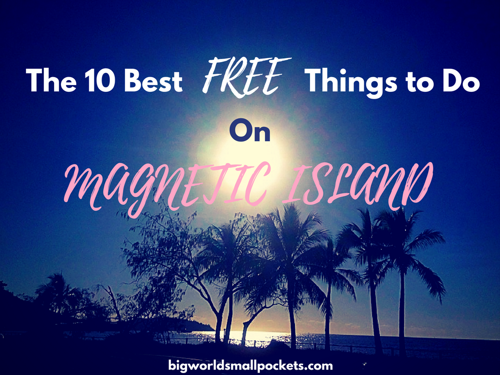 The 10 Best Free Things to do on Magnetic Island, Australia