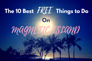 10 Best Free Things to do on Magnetic Island