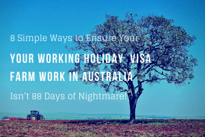 The 8 Simple Ways to Ensure Your 2nd Year Farm Work in Australia Isn't 88 Days of Nightmare!