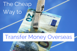 The Cheap Way to Transfer Money Overseas