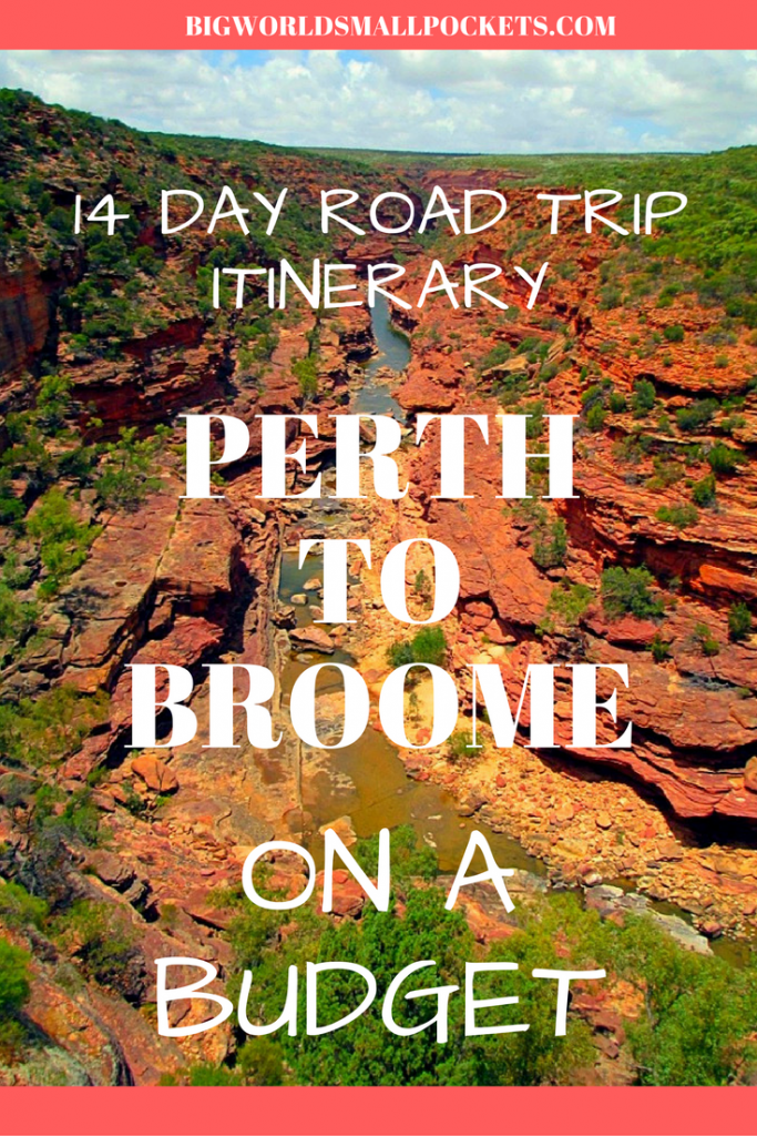 The Ultimate 14 Day Road Trip in Western Australia // Perth to Broome on a Budget {Big World Small Pockets}