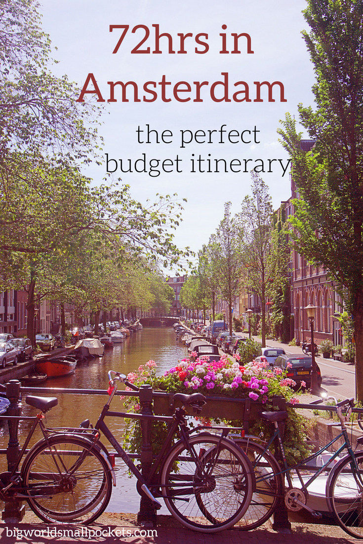 72hrs in Amsterdam … on a Budget! {Big World Small Pockets}