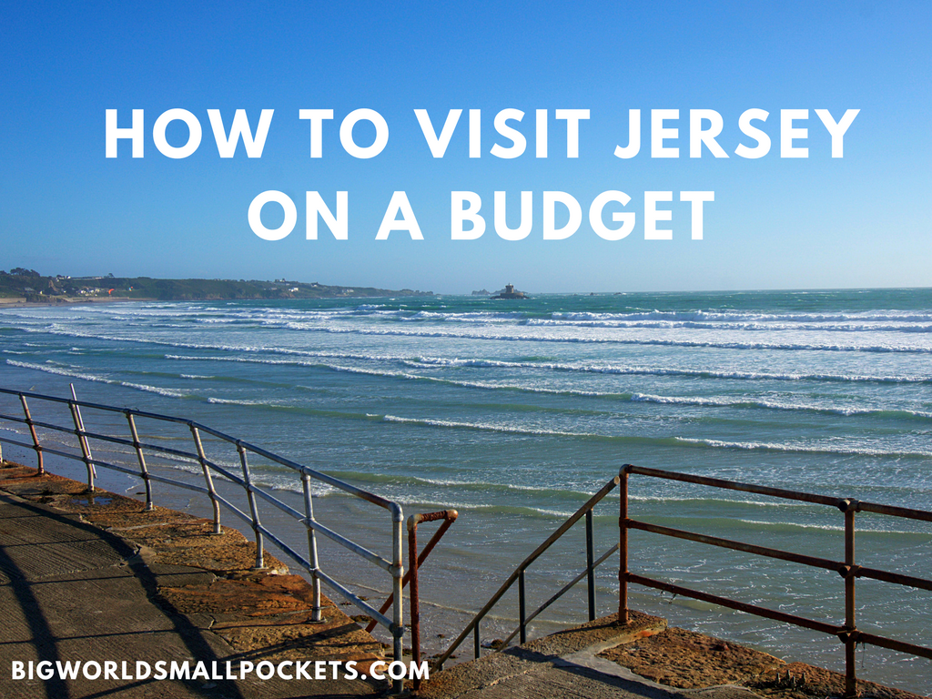 How to Visit the Channel Island of Jersey on a Budget Big World