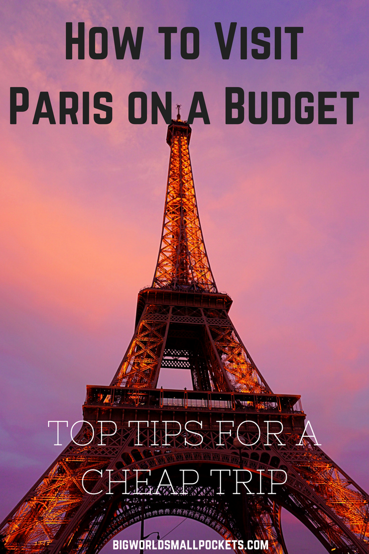 How to Visit Paris on a Budget {Big World Small Pockets}