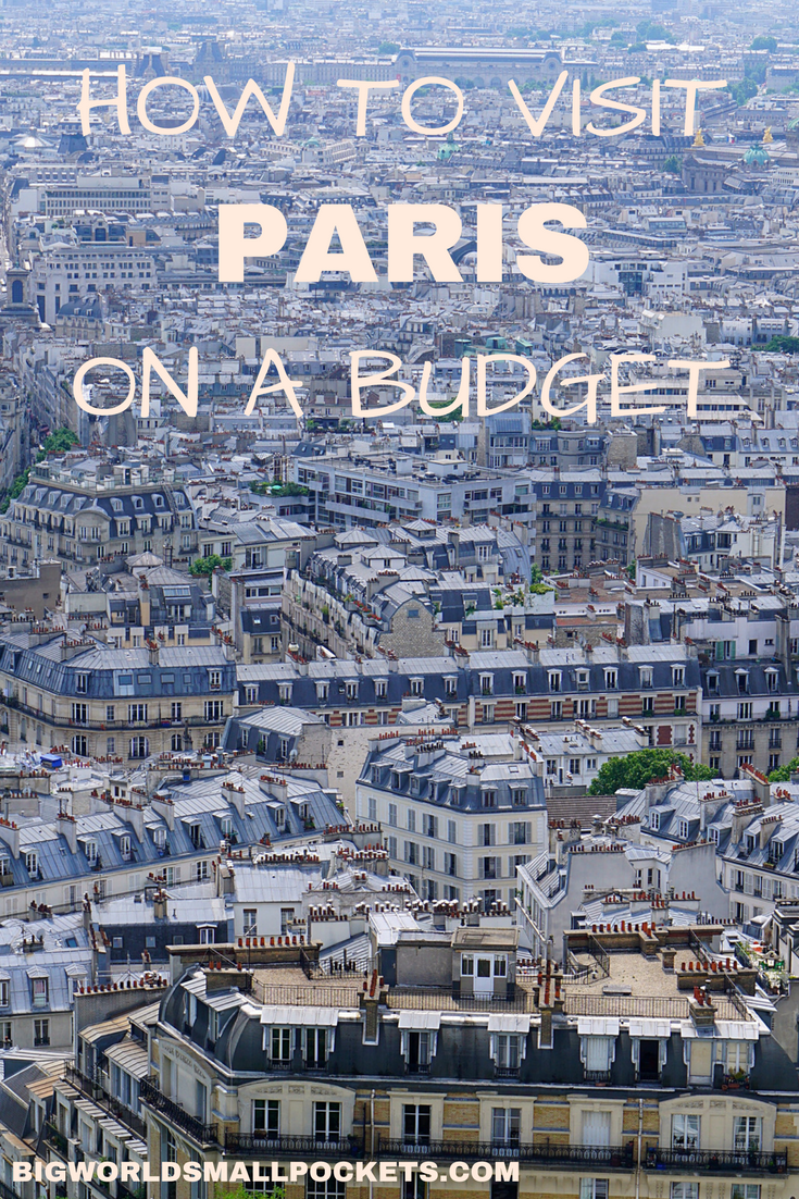 How to Visit Paris on a Budget // Top Tips for a Cheap Trip {Big World Small Pockets}