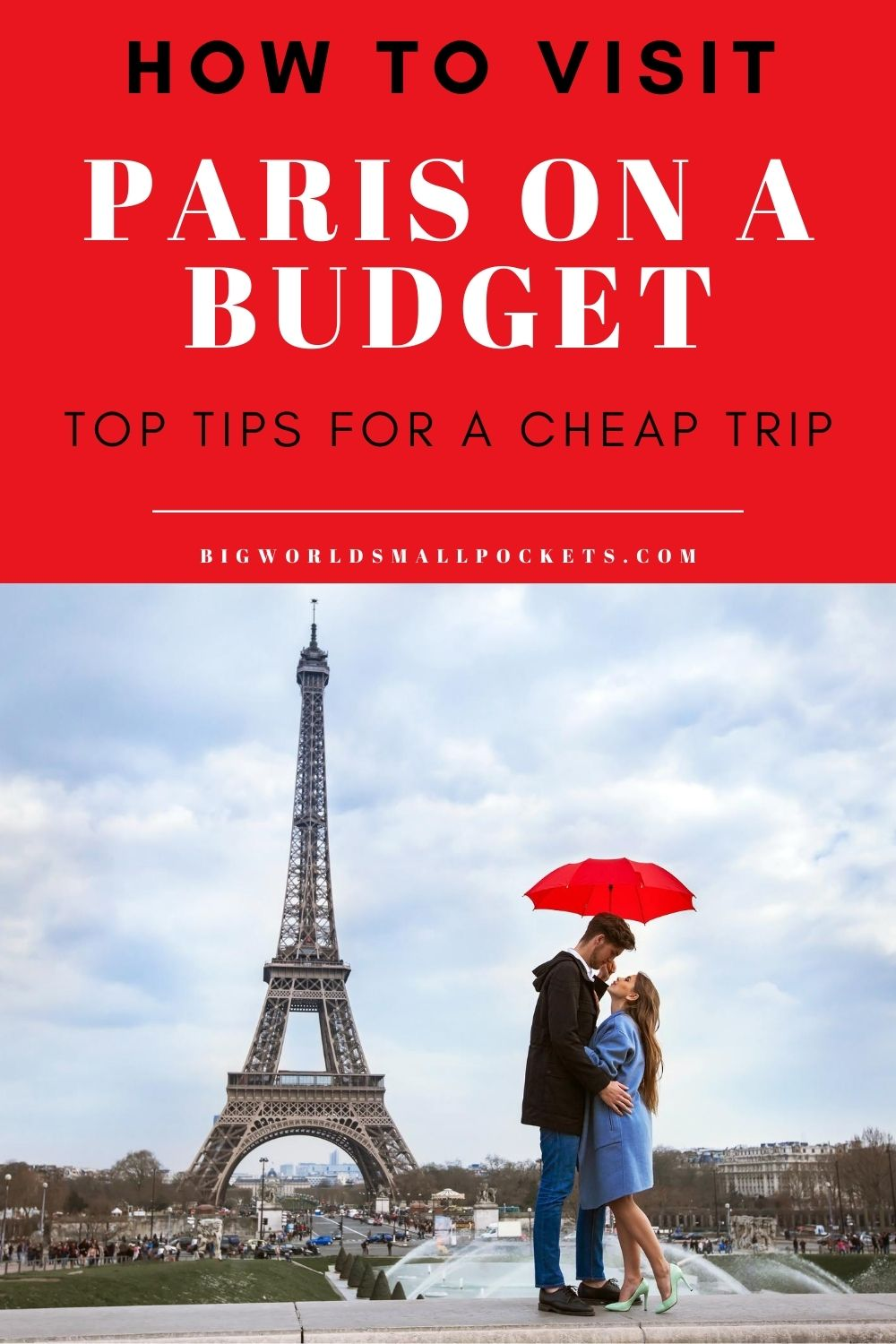 How to Visit Paris on a Budget Top Tips for a Cheap Trip