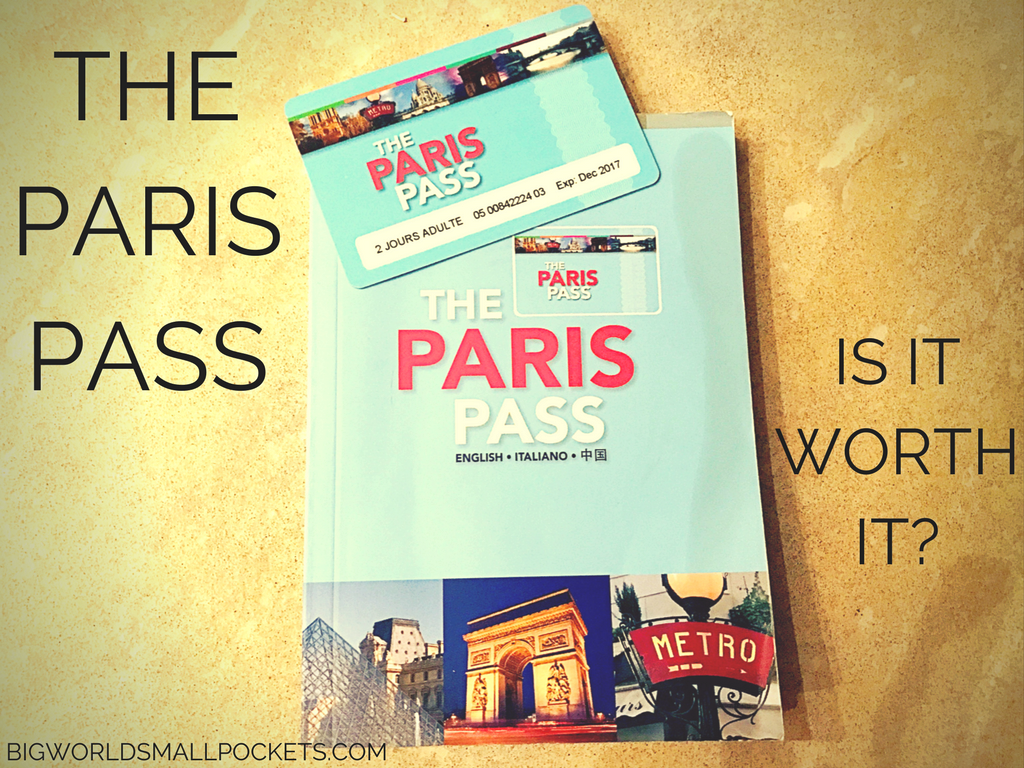 Is the Paris Pass Worth It?