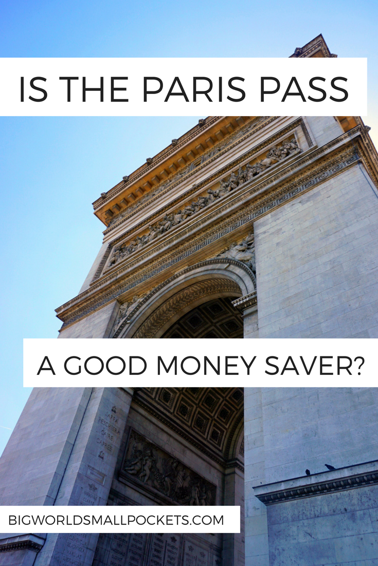 Is the Paris Pass a Good Money Saver? {Big World Small Pockets}