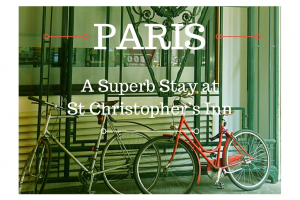 Location, Location, Location: Our Superb Stay at St Christopher's Inn, Paris