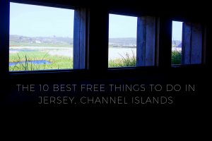 The Top 10 FREE Things to do in Jersey, Channel Islands