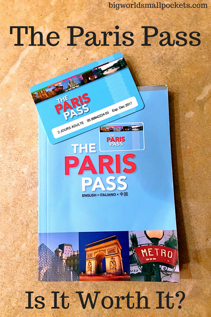 The Paris Pass // Is it Worth It? {Big World Small Pockets}