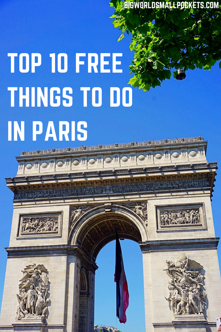 Top 10 Free Things to Do in Paris // Cost-Free Attractions that Show the Best of the City {Big World Small Pockets}