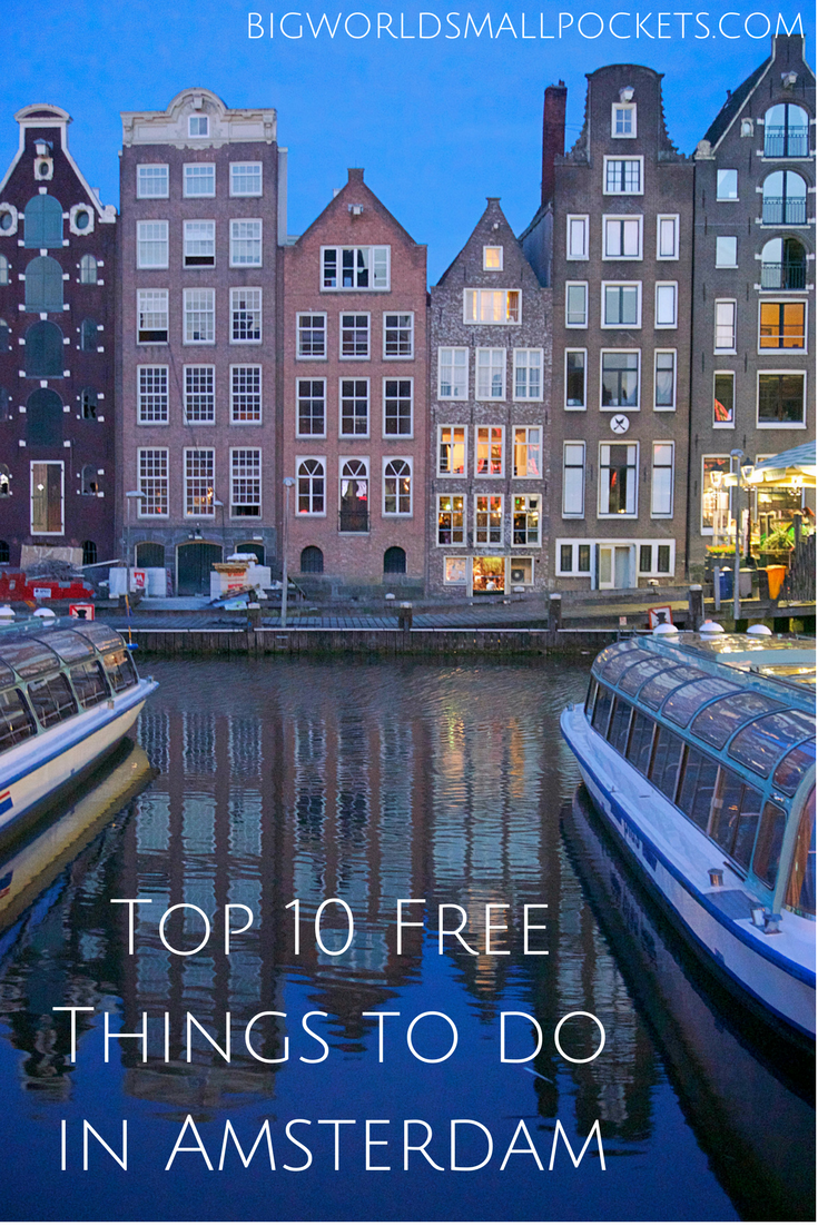 Top 10 Free Things to do in Amsterdam {Big World Small Pockets}