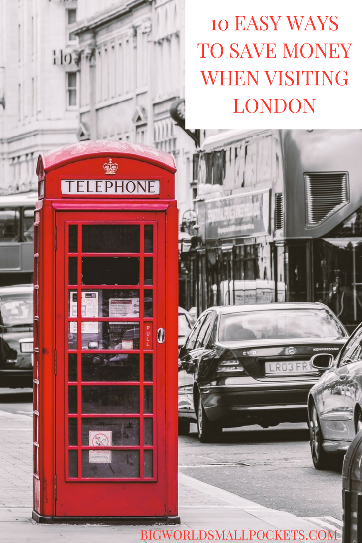 10 Easy Ways To Save Money When Visiting London {Big World Small Pockets}