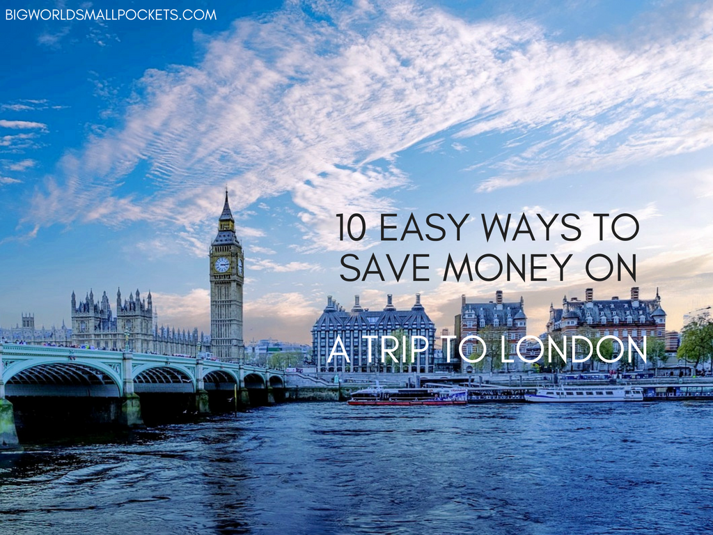 10 Easy Ways to Save Money When Visiting London