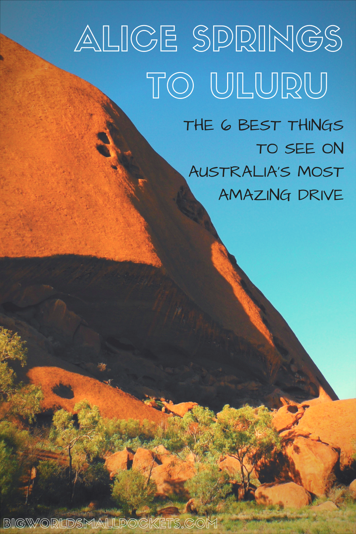 Alice Springs to Uluru // 6 Breathtaking Spots Along the Way {Big World Small Pockets}