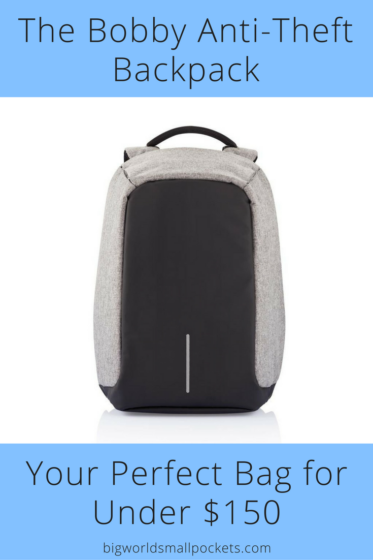 The Bobby Anti-Theft Backpack // The Perfect Travel Bag for Under $150 {Big World Small Pockets}
