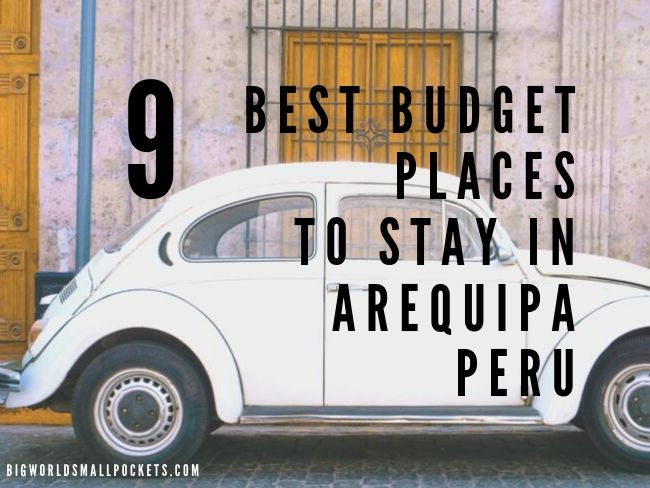 9 Best Budget Places to Stay in Arequipa, Peru
