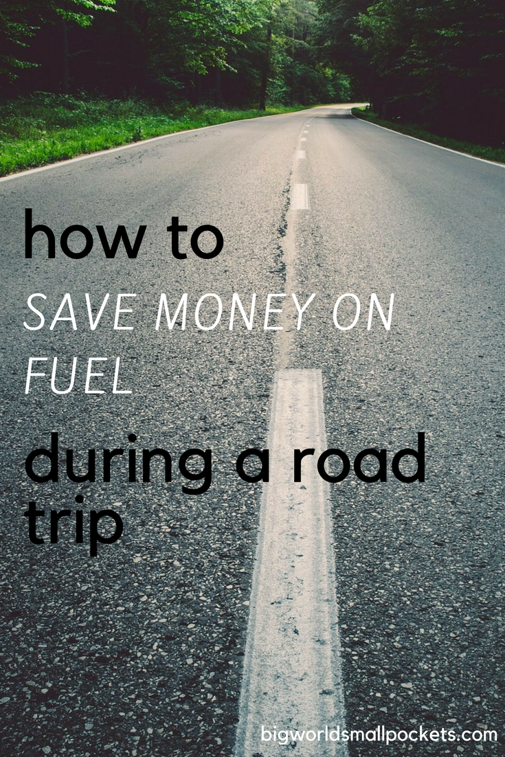 How to Save Money on Gas During a Road Trip {Big World Small Pockets}