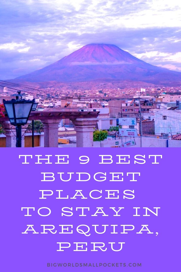 The 9 Best Budget Places to Stay in Arequipa, Peru