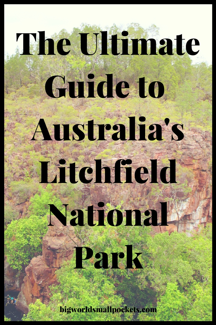 The Ultimate Guide to Litchfield National Park, Australia {Big World Small Pockets}