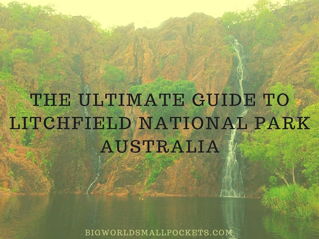 The Ultimate Guide To Litchfield National Park Big World Small - 10 best sights of litchfield national park