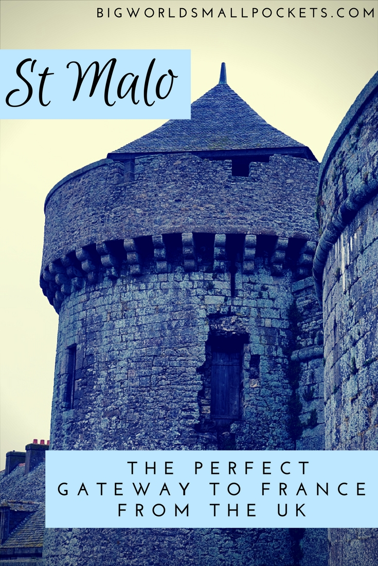 Welcome to St Malo // The Perfect Gateway to France from the UK {Big World Small Pockets}