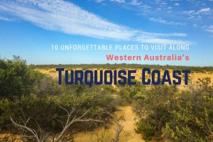 10 Unforgettable Places to Visit Along Western Australia's Turquoise Coast