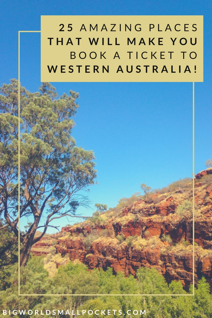 25 Amazing Places That Will Make You Book A Ticket to Western Australia Today! {Big World Small Pockets}