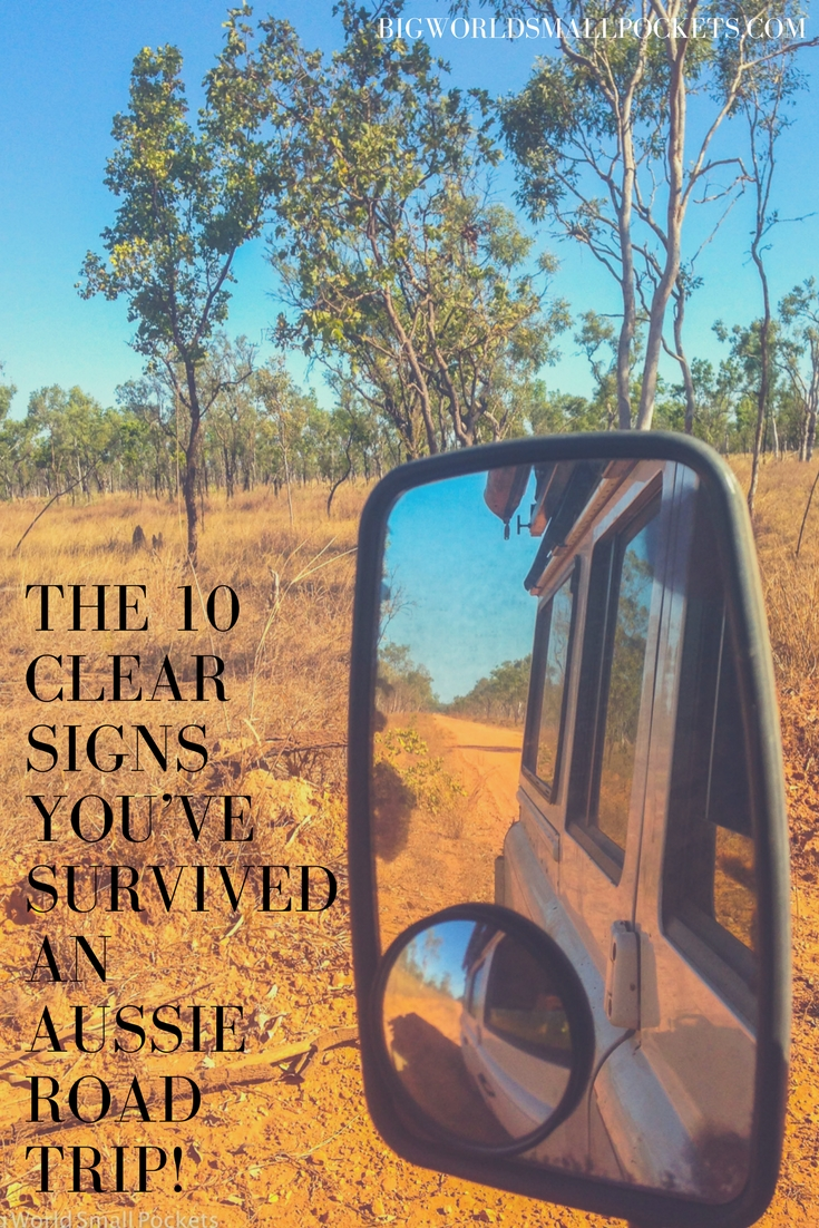 The 10 Clear Signs You've Survived an Aussie Road Trip! {Big World Small Pockets}