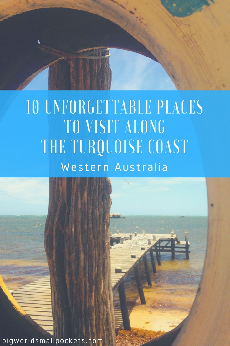 The 10 Places You Have to Visit Along the Turquoise Coast in Western Australia {Big World Small Pockets}