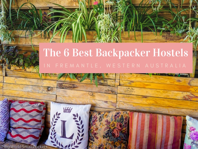 The 6 Best Backpacker Hostels in Fremantle, Western Australia