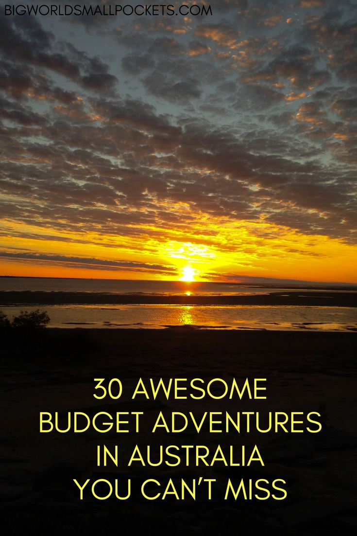 30 Awesome Budget Adventures in Australia You Can't Miss {Big World Small Pockets}