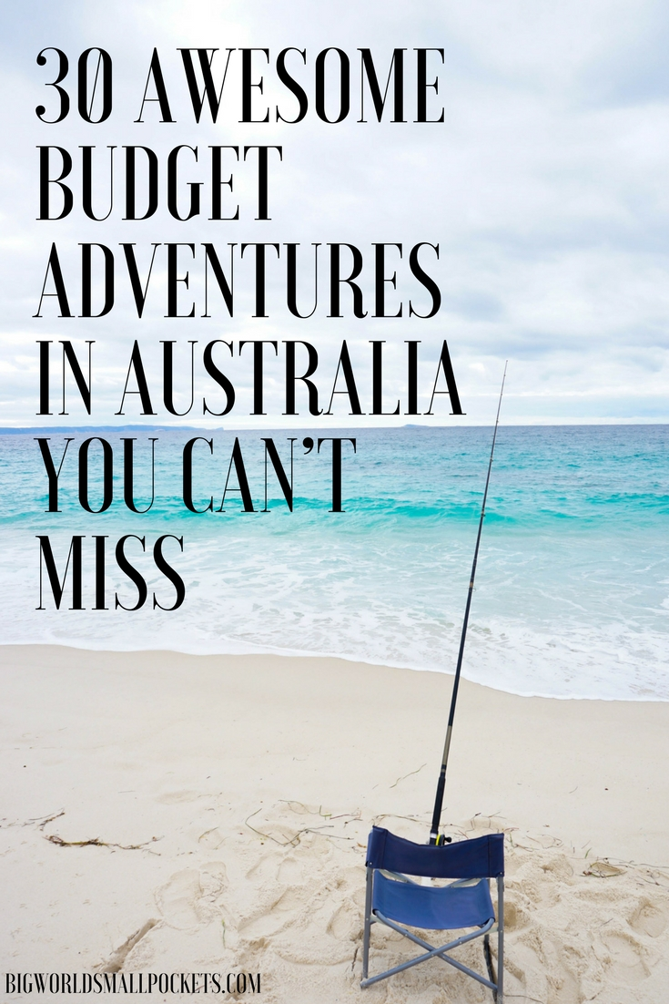 30 Incredible Budget Adventures in Australia You Can't Miss {Big World Small Pockets}