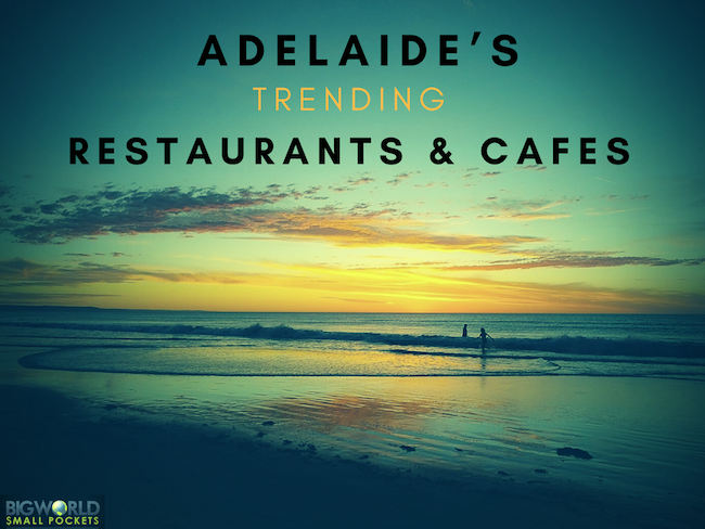 Adelaide's Trending Restaurants & Cafes