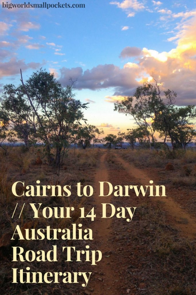 Cairns to Darwin : Your 14 Day Australia Road Trip Itinerary {Big World Small Pockets}