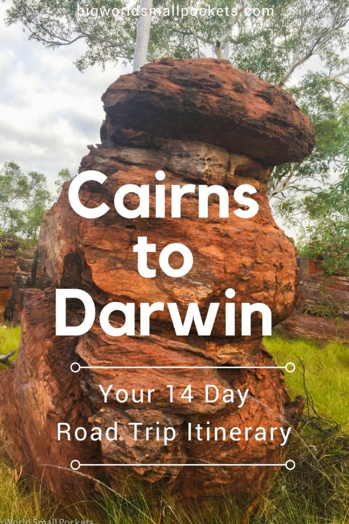 Cairns to Darwin // Your 14 Day Road Trip Itinerary {Big World Small Pockets}