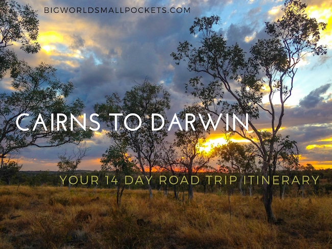 Cairns to Darwin // Your 14 Day Road Trip Itinerary