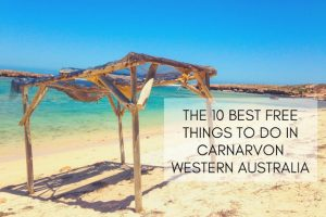 The 10 Best Free Things to do in Carnarvon, Western Australia