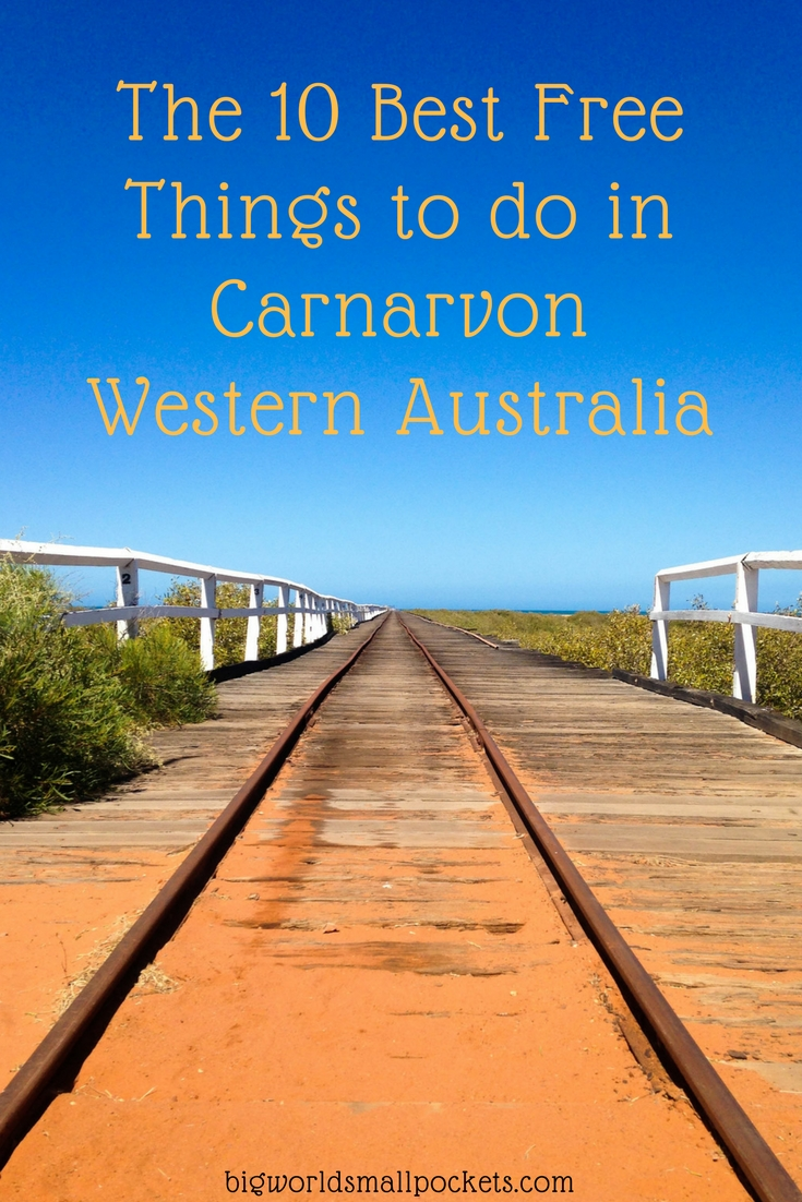 The 10 Best Free Things to do in Carnarvon, Western Australia {Big World Small Pockets}