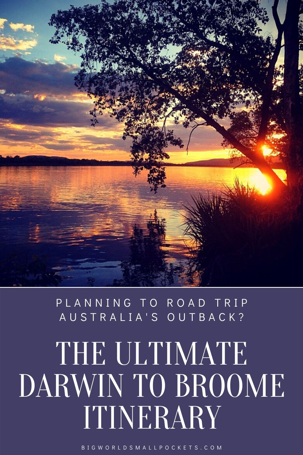 The Perfect Outback Road Trip Itinerary - Darwin to Broom in 14 Days!