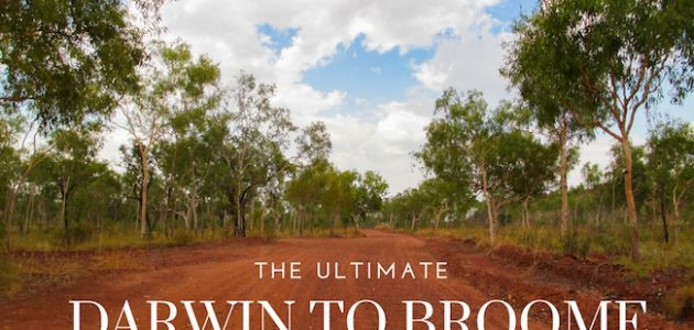 The Ultimate Darwin to Broome Road Trip Itinerary!