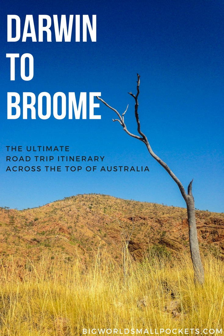 The Ultimate Darwin to Broome Road Trip Itinerary! - Big