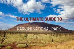 The Ultimate Guide to Karijini National Park