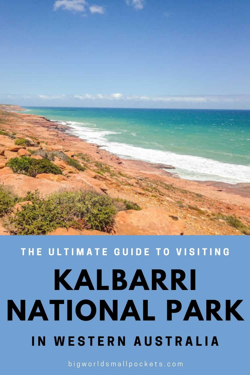 The Ultimate Travel Guide to Kalbarri National Park in Western Australia
