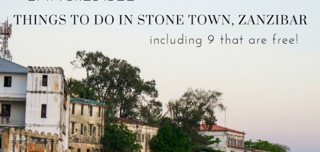 The 21 Best Things to do in Stone Town, Zanzibar, including 9 that are free!