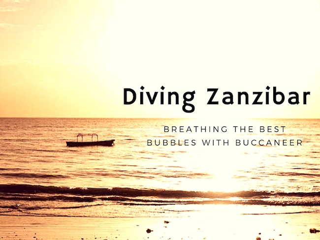 Diving Zanzibar // Breathing the Best Bubbles with Buccaneer