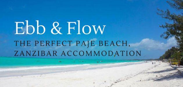 Ebb & Flow : The Perfect Paje Beach, Zanzibar Accommodation